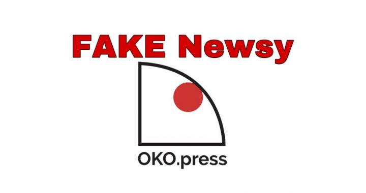 Kolejna MANIPULACJA Oko.press! Czy to już produkcja Fake newsów?